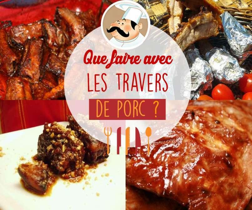 Que faire avec des travers de porc - Cuisiner travers de porc ...