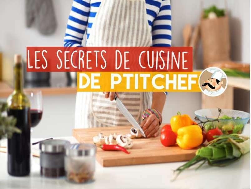 Les secrets cuisine de ptitchef for Secrets de cuisine