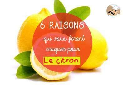 6 raisons qui vous feront craquer pour le citron