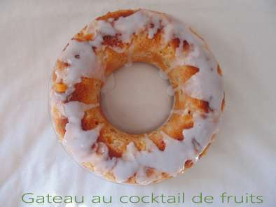 Recette Gateau au cocktail de fruits