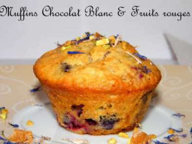 Muffins chocolat blanc et fruits rouges