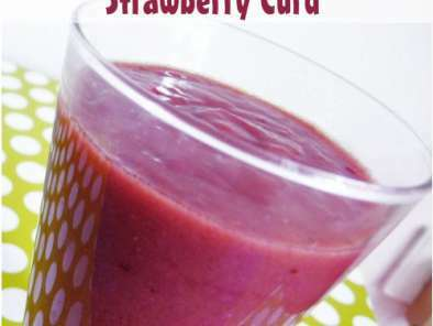 Strawberry curd - ou fraise curd